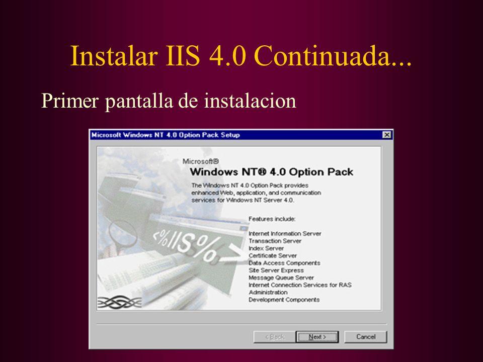 Instalar IIS 4.0 Continuada... Primer pantalla de instalacion
