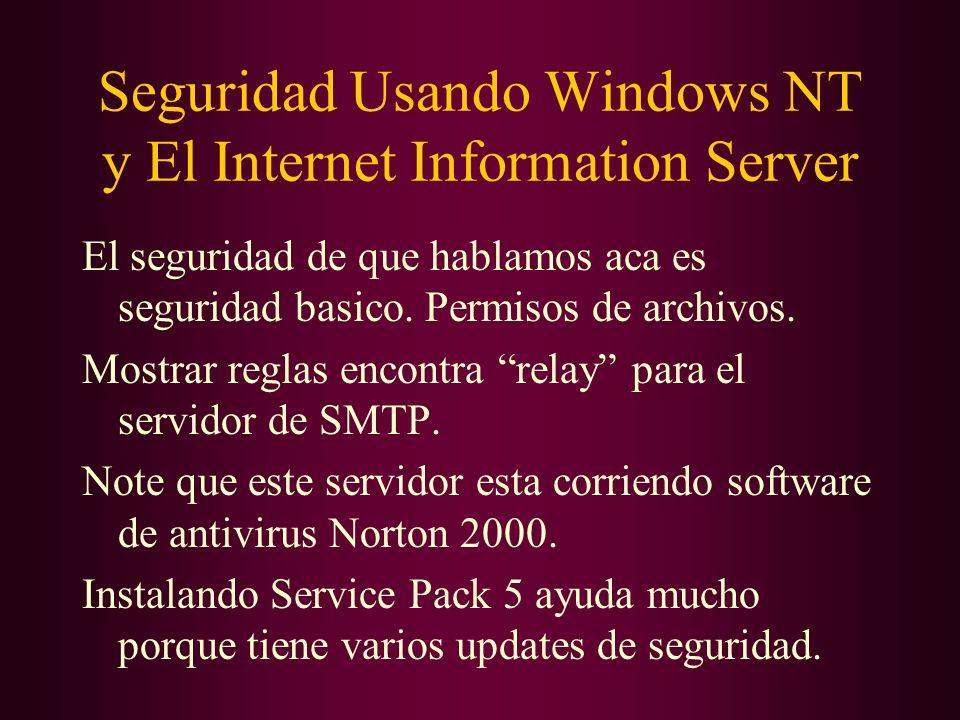 Seguridad Usando Windows NT y El Internet Information Server El seguridad de que hablamos aca es seguridad basico. Permisos de archivos. Mostrar regla