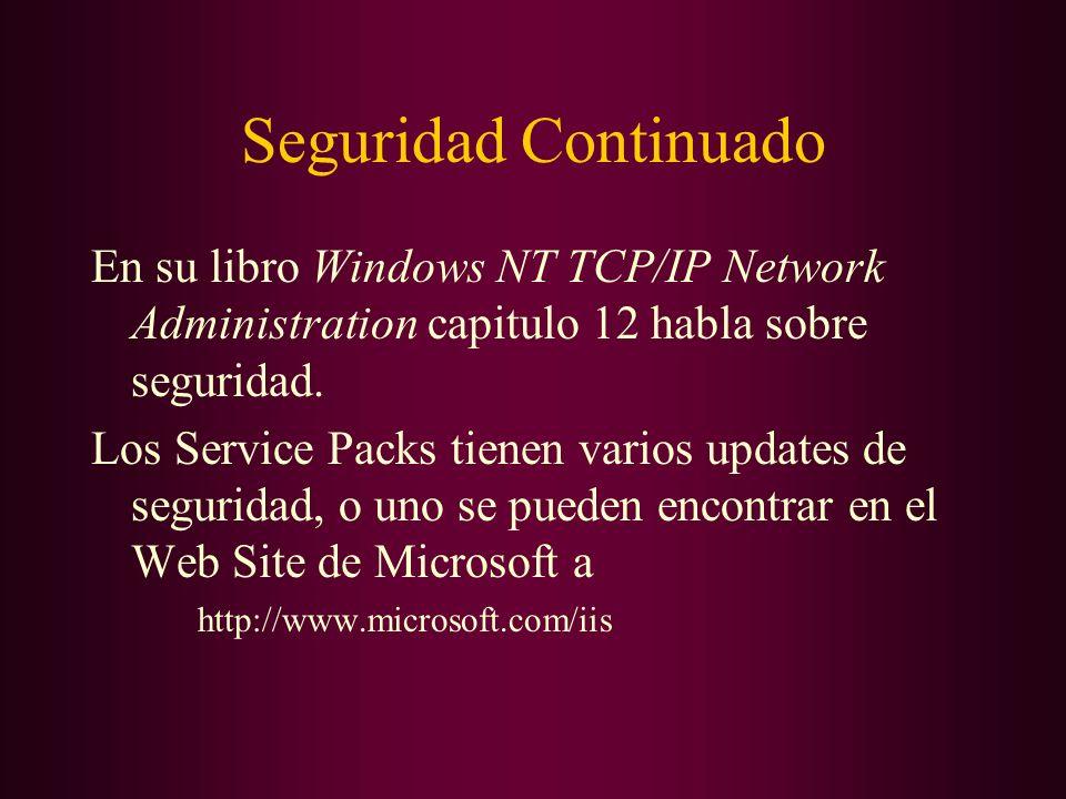 Seguridad Continuado En su libro Windows NT TCP/IP Network Administration capitulo 12 habla sobre seguridad. Los Service Packs tienen varios updates d