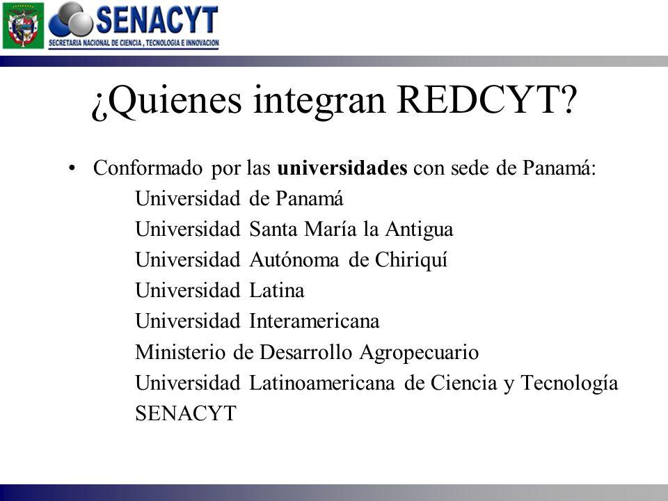 ¿Quienes integran REDCYT? Conformado por las universidades con sede de Panamá: Universidad de Panamá Universidad Santa María la Antigua Universidad Au