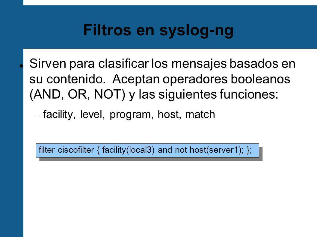 Configuración syslog-ng El comando log combina los elementos descritos anteriormente para generar una acción log {source(s_udp); filter(ciscofilter); destination(ciscofile); flags(final); };
