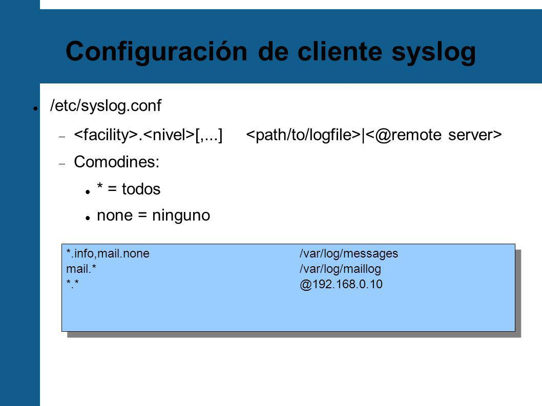 syslog-ng ng = nueva generación Tiene varias ventajas sobre el syslog tradicional Transporte UDP y TCP Filtrado basado en el contenido de los mensajes Soporte para cifrado Puede ejecutarse bajo un entorno chroot Usar syslog-ng en el servidor central