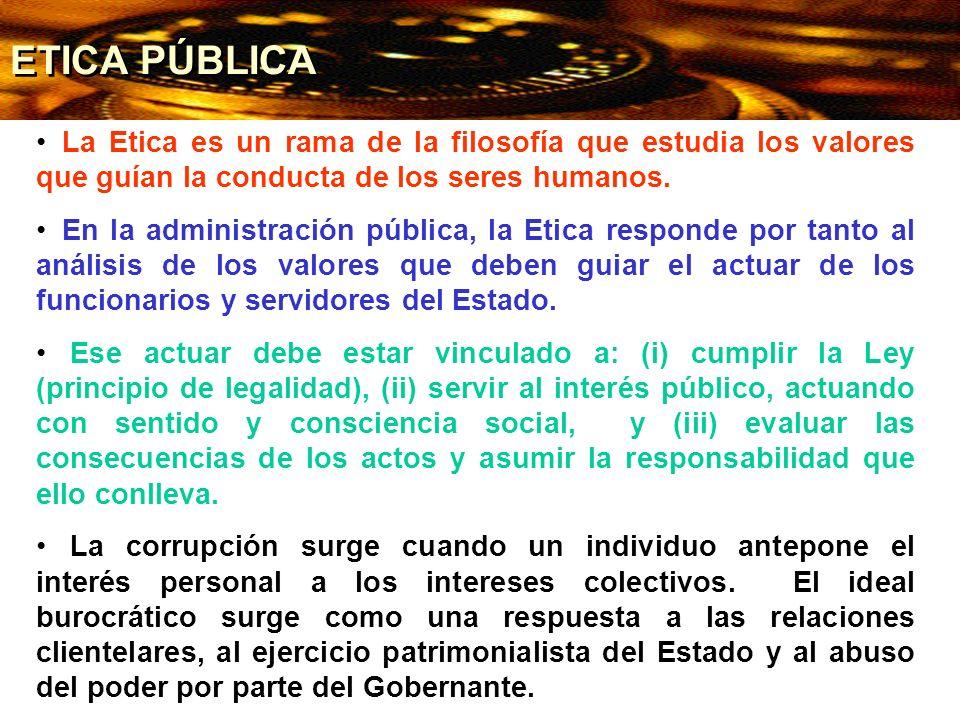 ETICA PÚBLICA La Etica es un rama de la filosofía que estudia los valores que guían la conducta de los seres humanos. En la administración pública, la