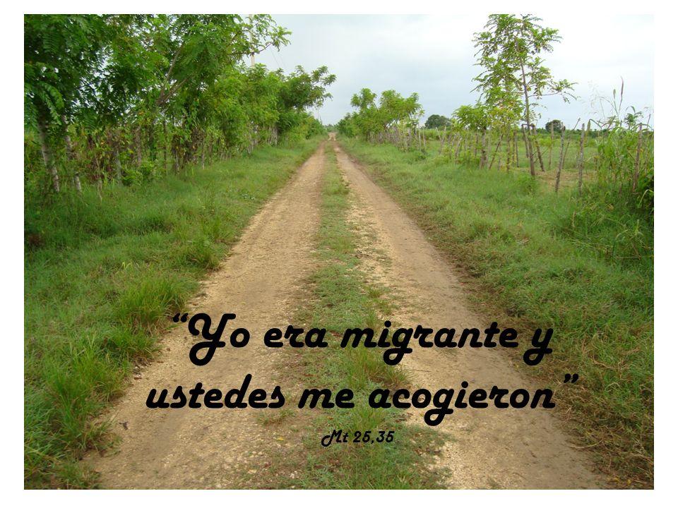 Yo era migrante y ustedes me acogieron Mt 25,35