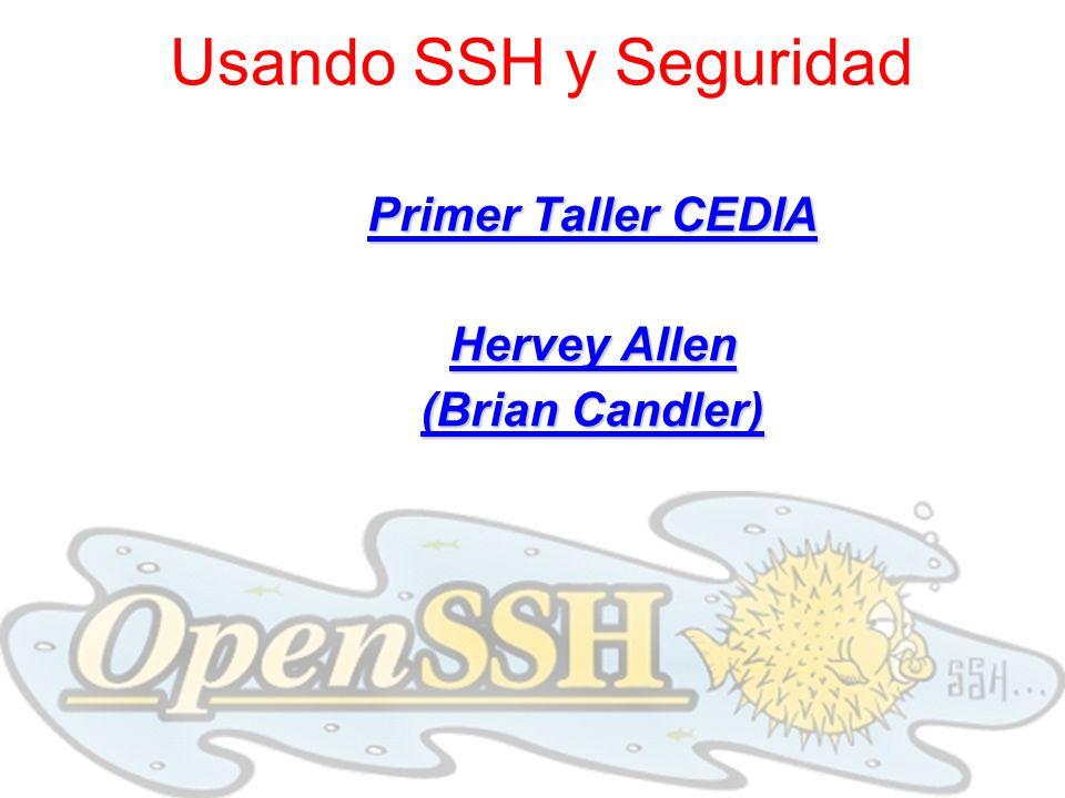 Usando SSH y Seguridad Primer Taller CEDIA Hervey Allen (Brian Candler)