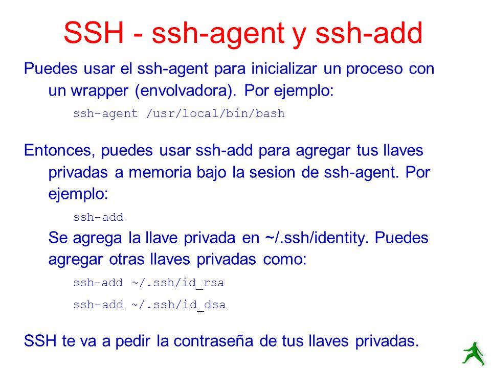 Puedes usar el ssh-agent para inicializar un proceso con un wrapper (envolvadora). Por ejemplo: ssh-agent /usr/local/bin/bash Entonces, puedes usar ss