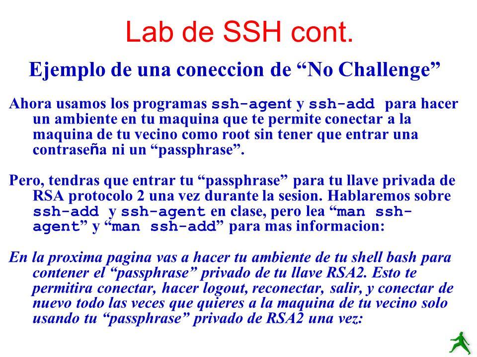 Ejemplo de una coneccion de No Challenge Ahora usamos los programas ssh-agen t y ssh-add para hacer un ambiente en tu maquina que te permite conectar