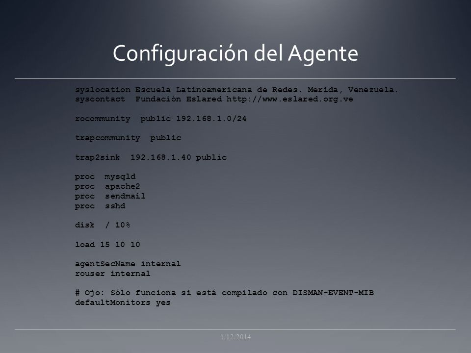 Configuración del Agente 1/12/2014 syslocation Escuela Latinoamericana de Redes.