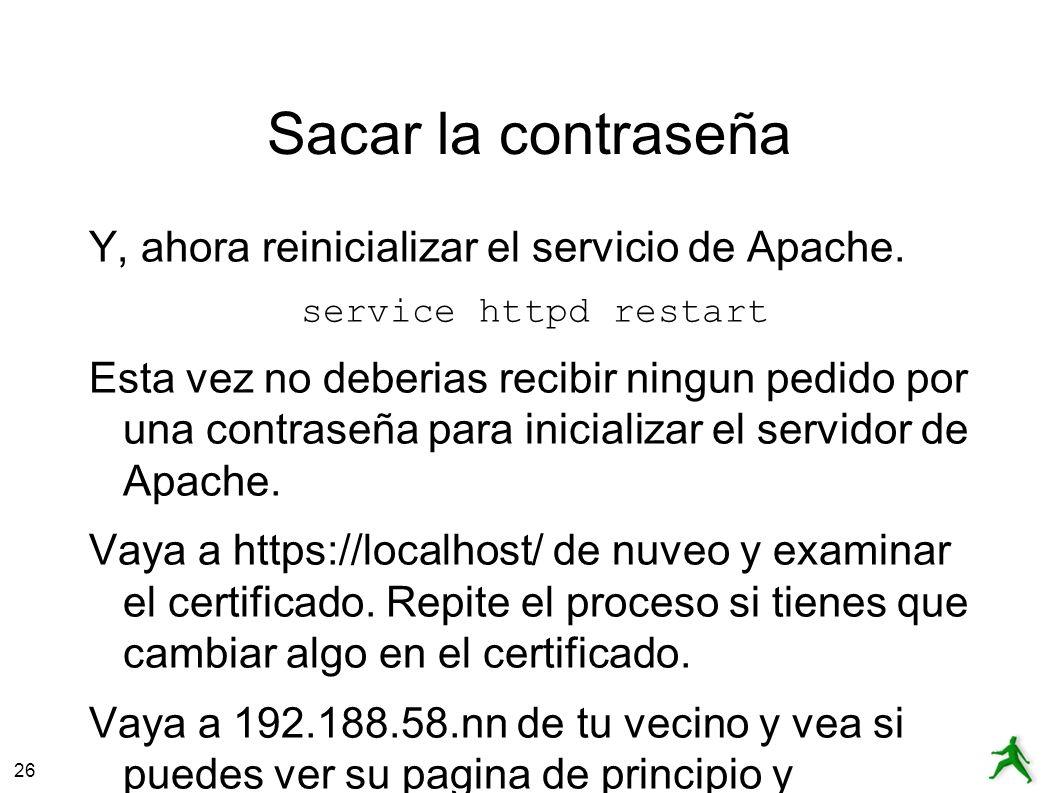 26 Sacar la contraseña Y, ahora reinicializar el servicio de Apache.