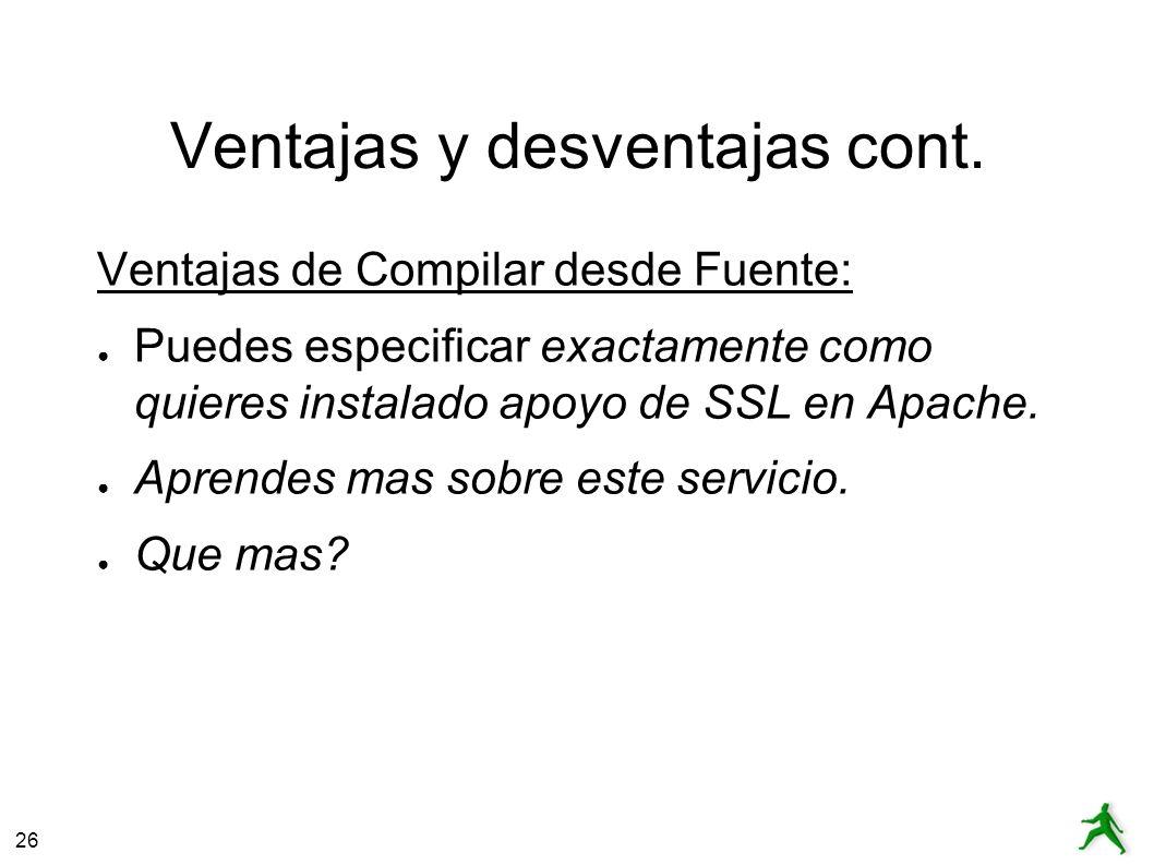 26 Configuramos un certificado local Haz una mirada en /etc/httpd/conf.d/ssl.conf.