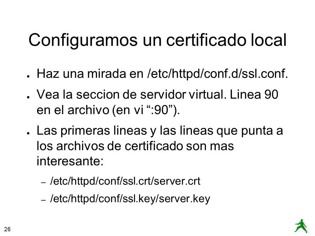 26 Instalar el certificado Cuando el servidor de Apache pide una contraseña entra la contraseña que eligiste por tus llaves.