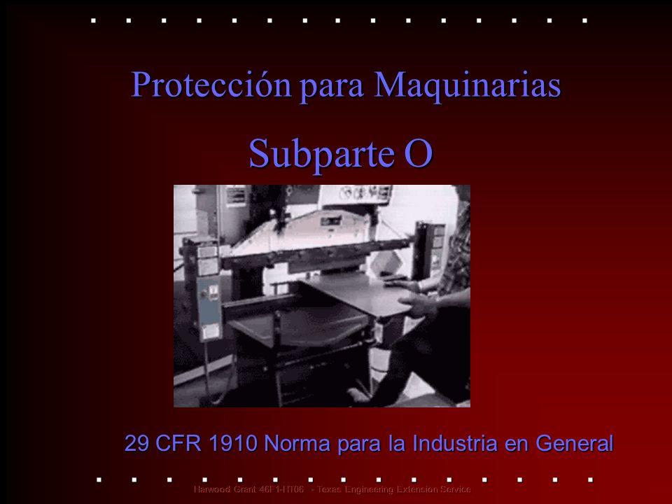 Protección para Maquinarias 29 CFR 1910 Norma para la Industria en General Subparte O