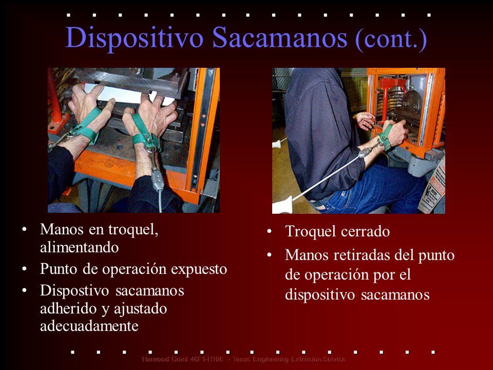 Dispositivo Sacamanos (cont.) Manos en troquel, alimentando Punto de operación expuesto Dispostivo sacamanos adherido y ajustado adecuadamente Troquel