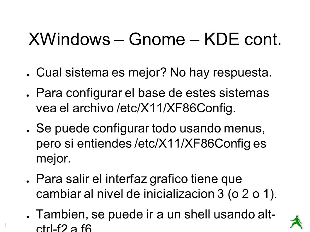 1 XWindows – Gnome – KDE cont. Cual sistema es mejor.