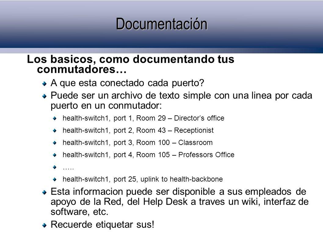 Los basicos, como documentando tus conmutadores… A que esta conectado cada puerto.