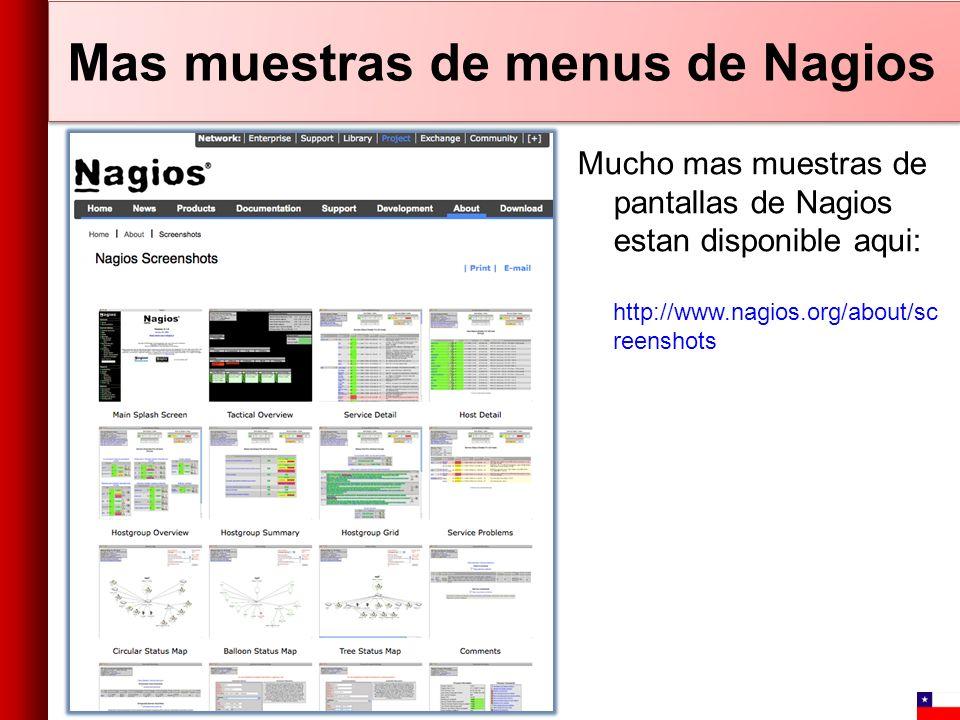 Mas muestras de menus de Nagios Mucho mas muestras de pantallas de Nagios estan disponible aqui: http://www.nagios.org/about/sc reenshots