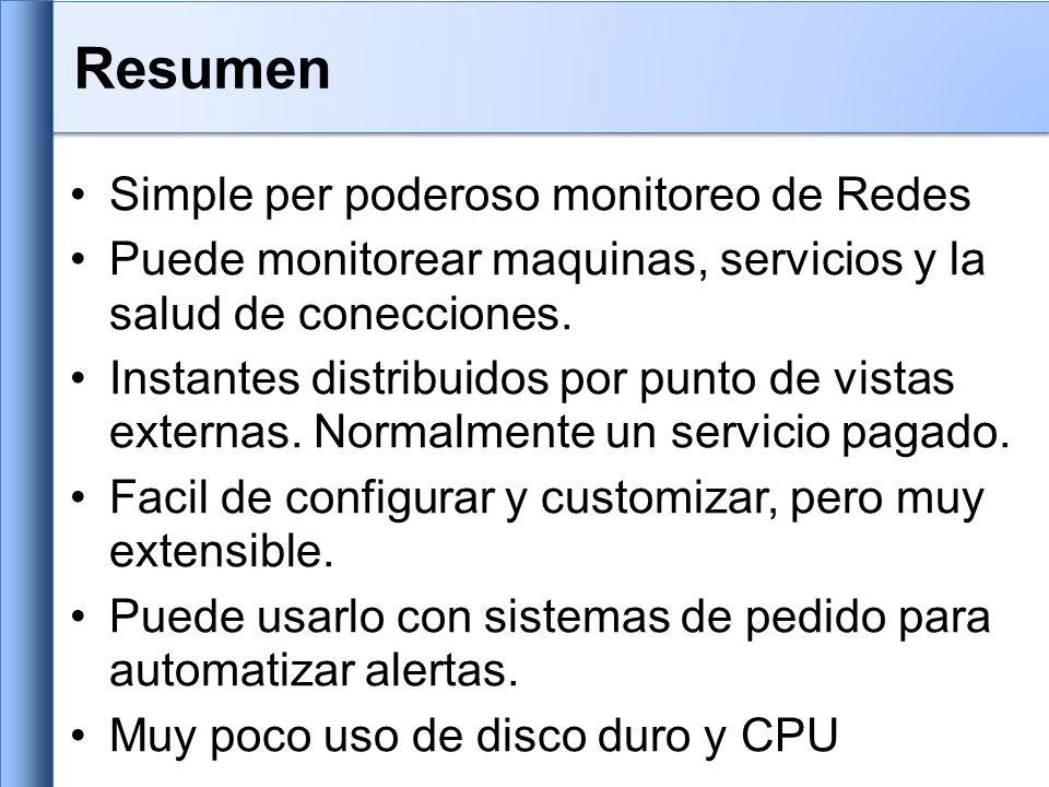 Resumen Simple per poderoso monitoreo de Redes Puede monitorear maquinas, servicios y la salud de conecciones.