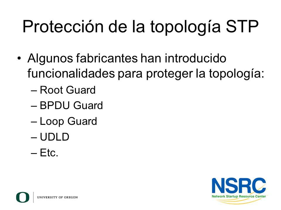 Protección de la topología STP Algunos fabricantes han introducido funcionalidades para proteger la topología: –Root Guard –BPDU Guard –Loop Guard –UD