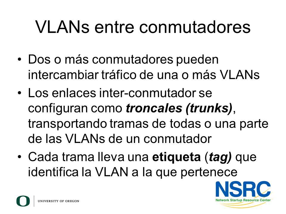 VLANs entre conmutadores Dos o más conmutadores pueden intercambiar tráfico de una o más VLANs Los enlaces inter-conmutador se configuran como troncal