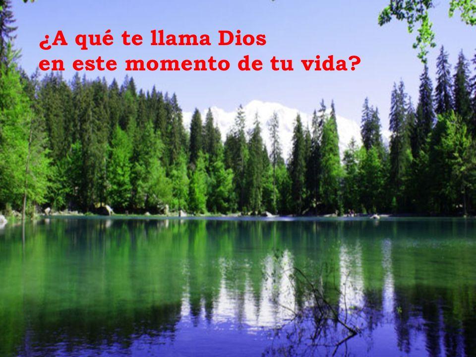 ¿A qué te llama Dios en este momento de tu vida?