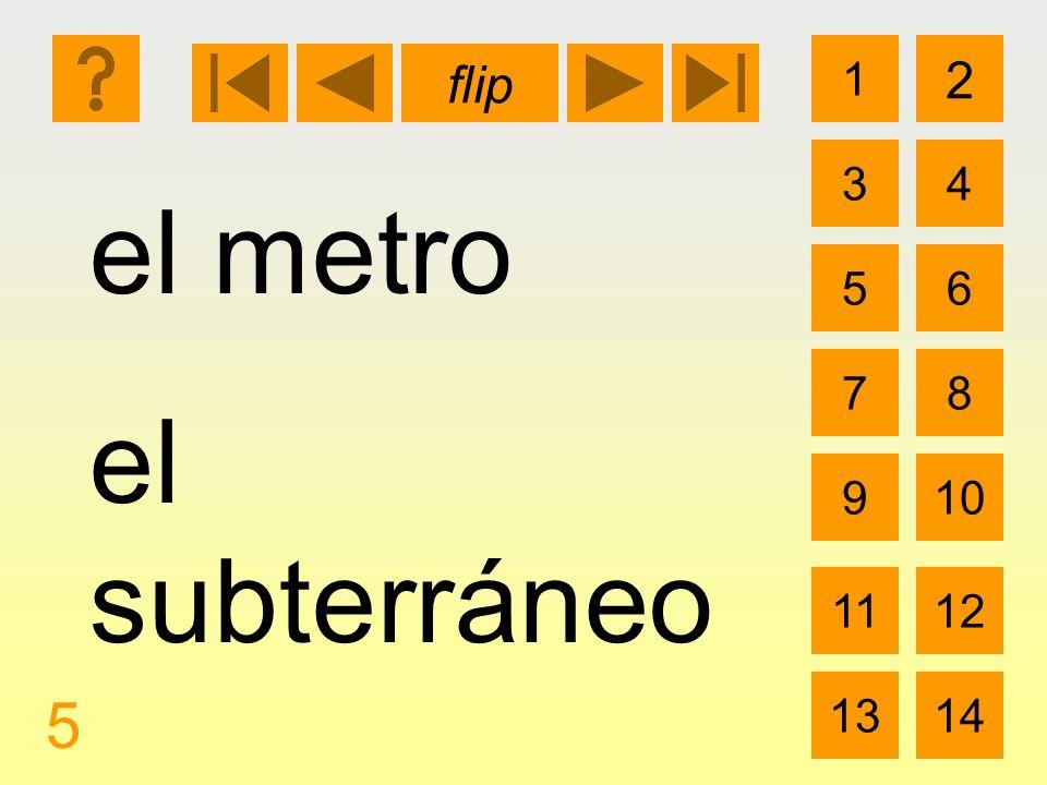 1 3 2 4 5 7 6 8 910 1112 1314 flip 5 el metro el subterráneo