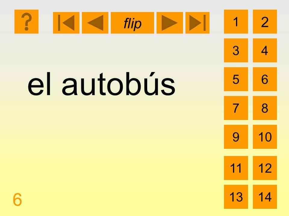 1 3 2 4 5 7 6 8 910 1112 1314 flip 6 el autobús
