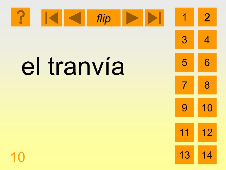 1 3 2 4 5 7 6 8 9 1112 1314 flip 10 el tranvía