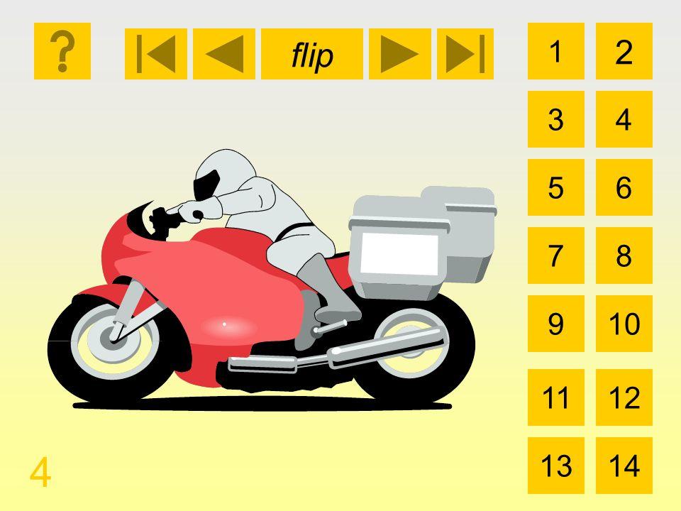 1 3 2 4 5 7 6 8 910 1112 1314 flip 4 la motocicleta