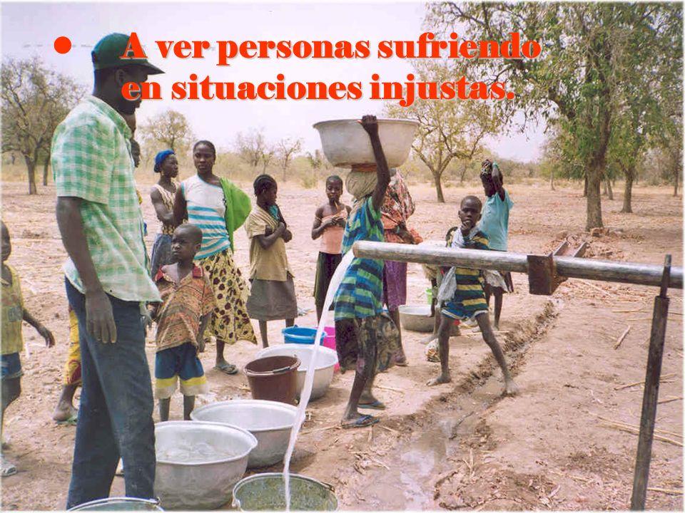 A ver personas sufriendo en situaciones injustas.
