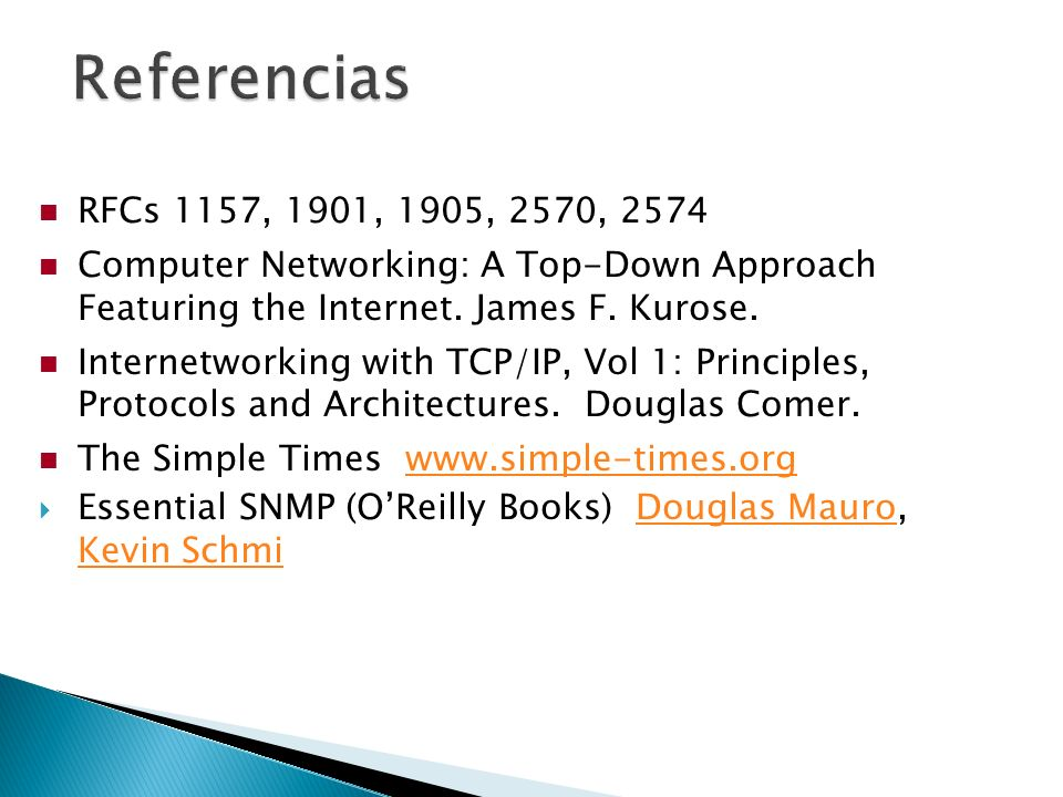 RFCs 1157, 1901, 1905, 2570, 2574 Computer Networking: A Top-Down Approach Featuring the Internet.