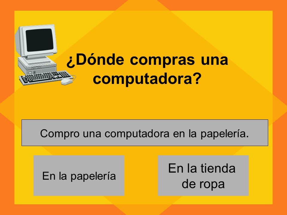 ¿Dónde compras una computadora.