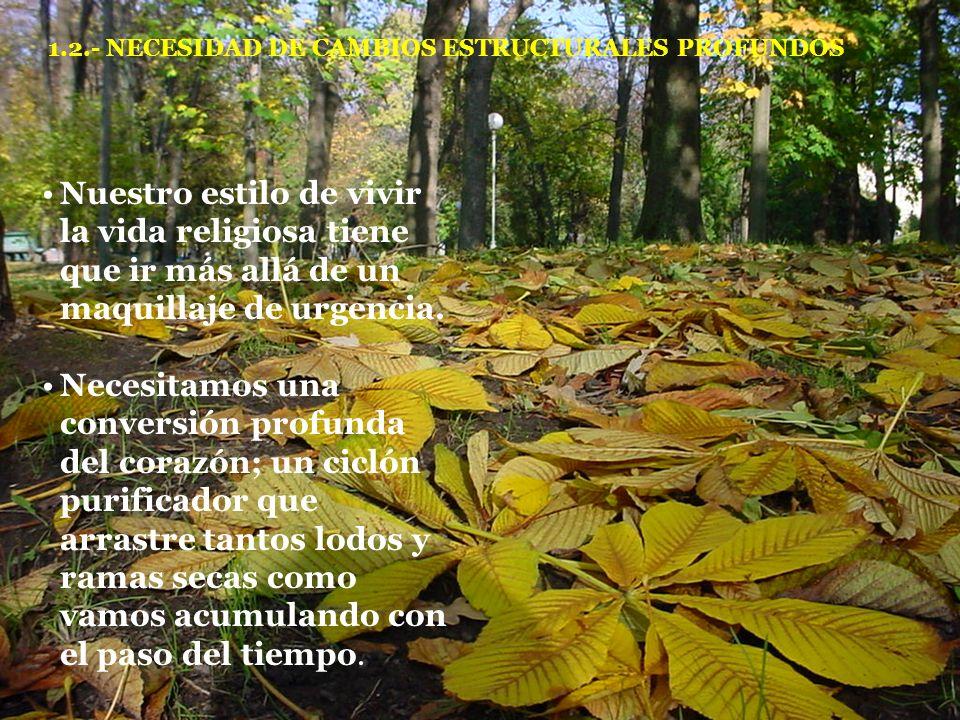 Hay religiosos que no están dispuestos a cambiar; están conformes y resignados con los que les ha tocado vivir.