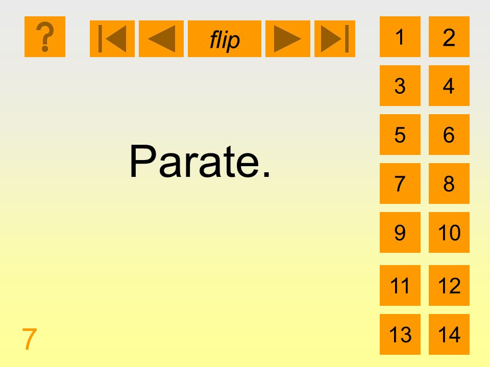 1 3 2 4 5 7 6 8 910 1112 1314 flip 7 Parate.
