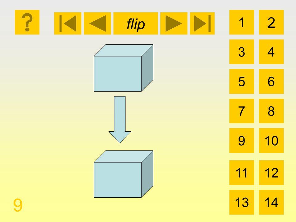 flip 1 3 2 4 5 7 6 8 910 1112 1314 9