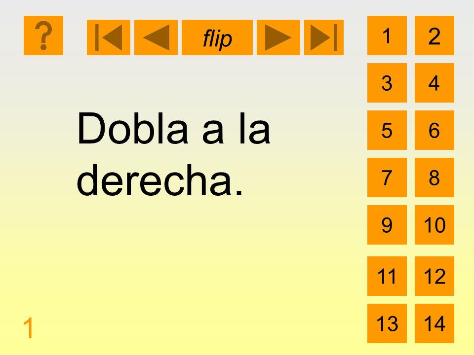 1 3 2 4 5 7 6 8 910 1112 1314 flip 1 Dobla a la derecha.
