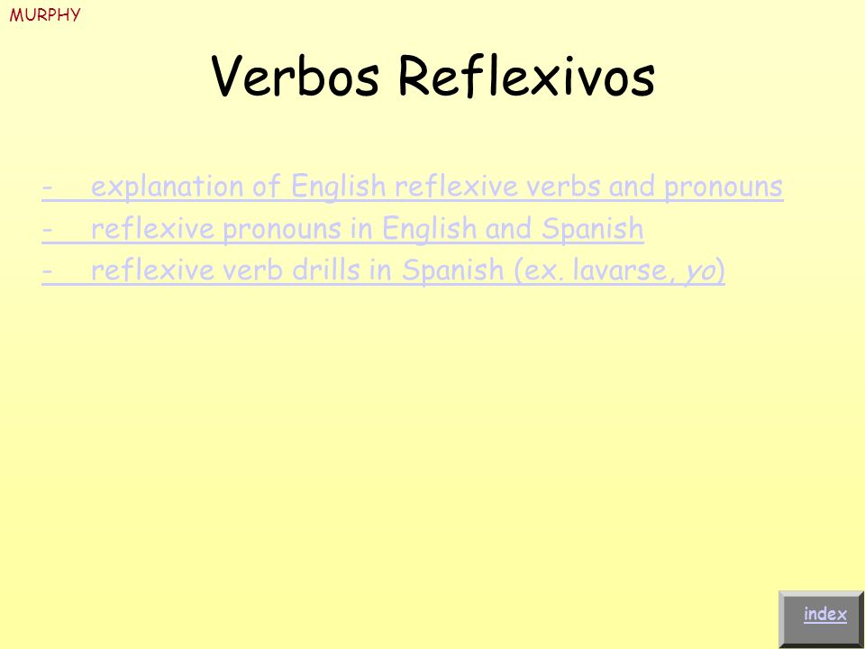Verbos Reflexivos -explanation of English reflexive verbs and pronouns -reflexive pronouns in English and Spanish -reflexive verb drills in Spanish (e
