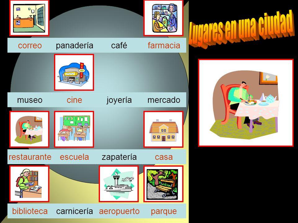 panaderíacafé joyeríamercadocinemuseo zapateríarestaurante carniceríaaeropuertoparquebiblioteca casa farmacia escuela correo