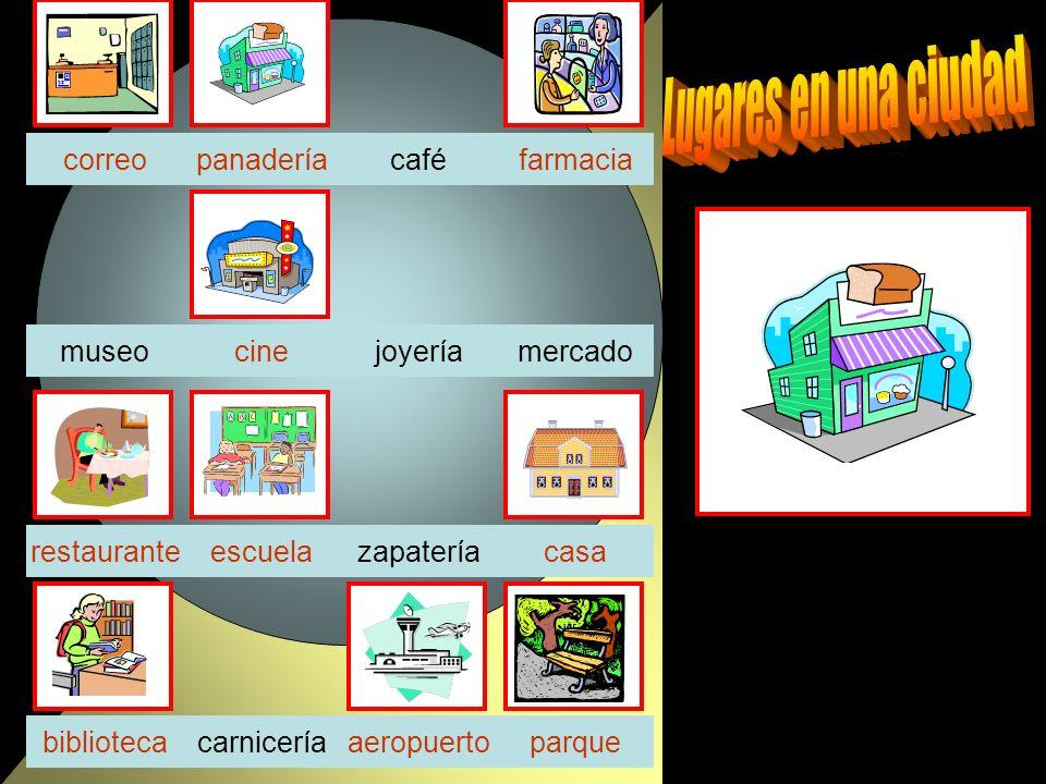 panaderíacafé joyeríamercadocinemuseo zapateríarestaurante carniceríaparquebiblioteca casa farmacia escuela correo aeropuerto