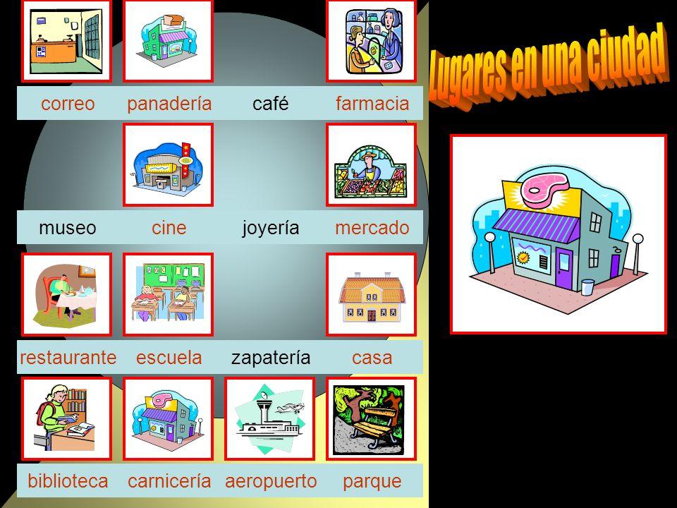 café joyeríamercadocinemuseo zapatería carniceríaparquebiblioteca casa farmacia escuela correo aeropuerto restaurante panadería