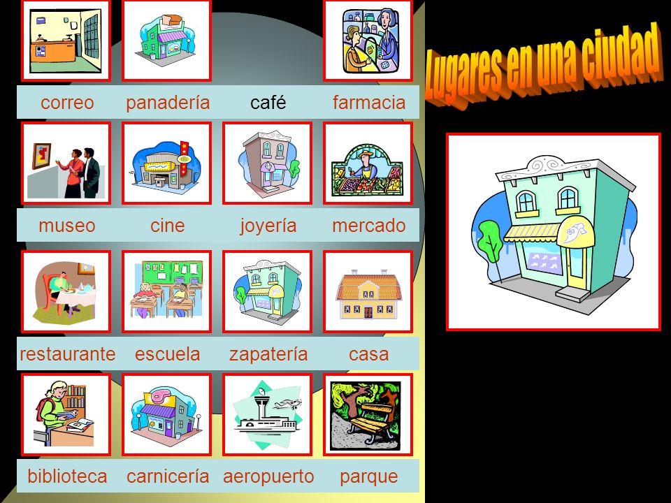 café joyeríacine zapatería parquebiblioteca casa farmacia escuela correo aeropuerto restaurante panadería mercado carnicería museo