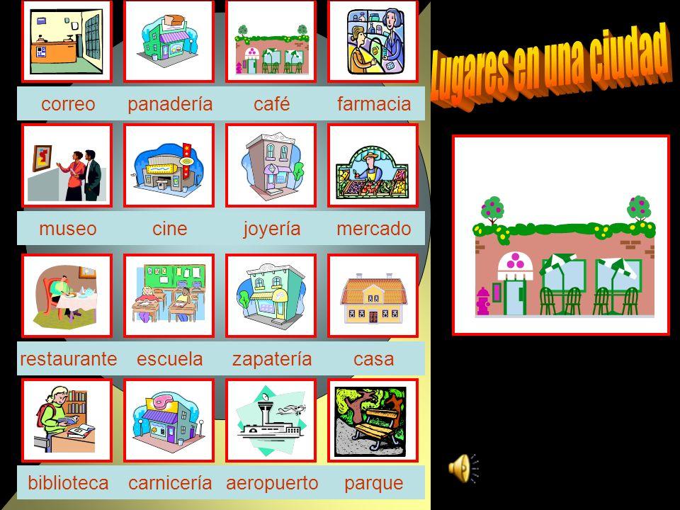café cine zapatería parquebiblioteca casa farmacia escuela correo aeropuerto restaurante panadería mercado carnicería museojoyería