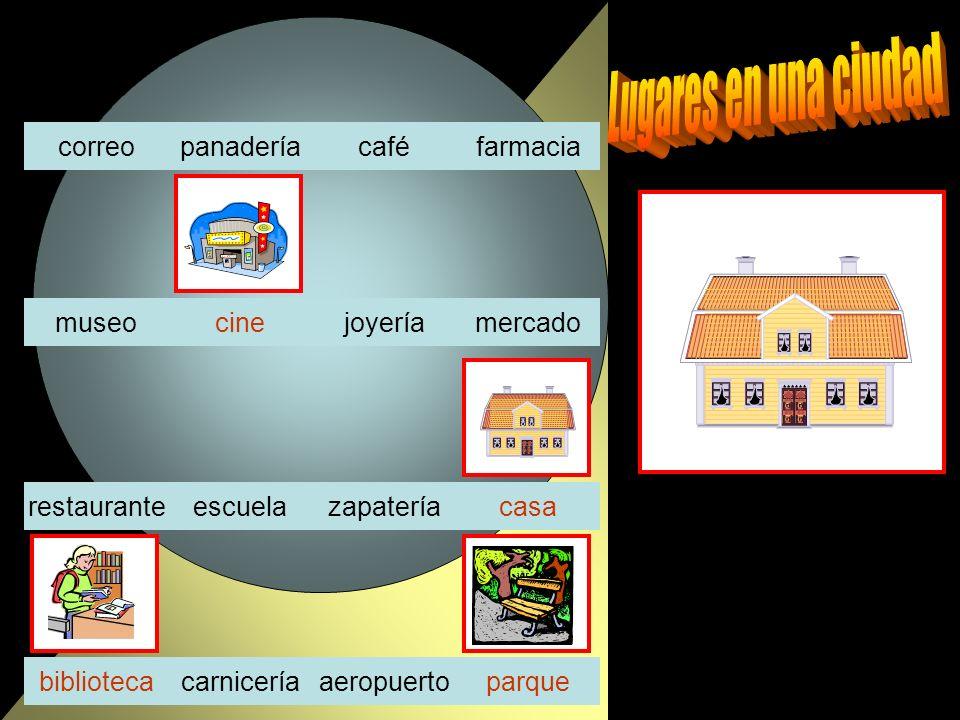 panaderíacaféfarmaciacorreo joyeríamercadocinemuseo escuelazapateríacasarestaurante carniceríaaeropuertoparquebiblioteca