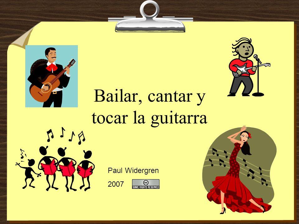 Bailar, cantar y tocar la guitarra Paul Widergren 2007