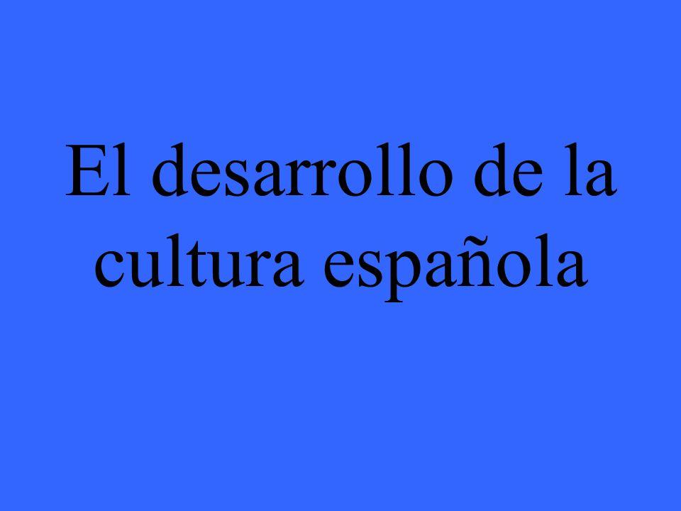 El desarrollo de la cultura española