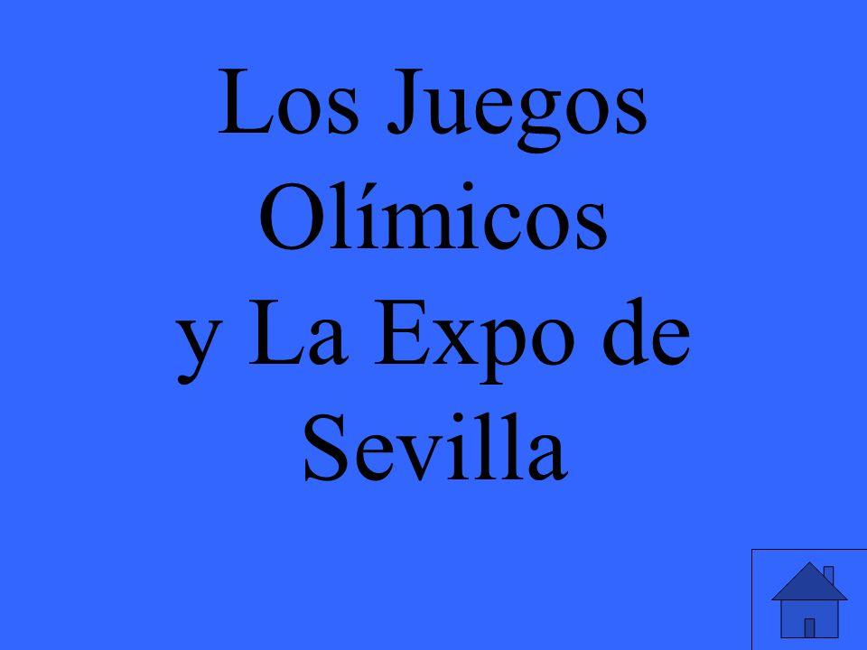 Los Juegos Olímicos y La Expo de Sevilla