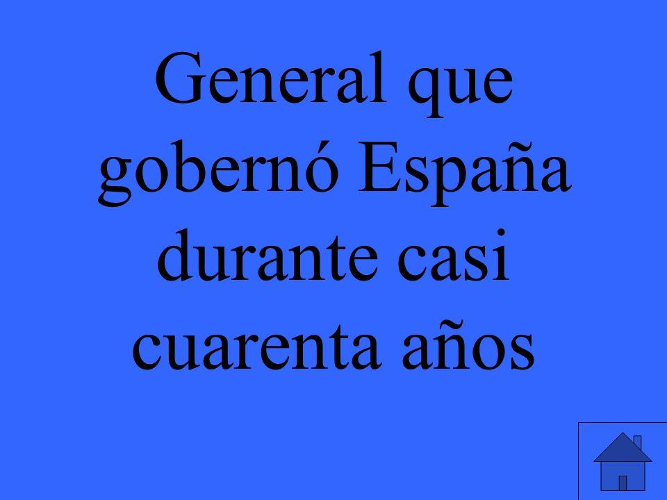 General que gobernó España durante casi cuarenta años