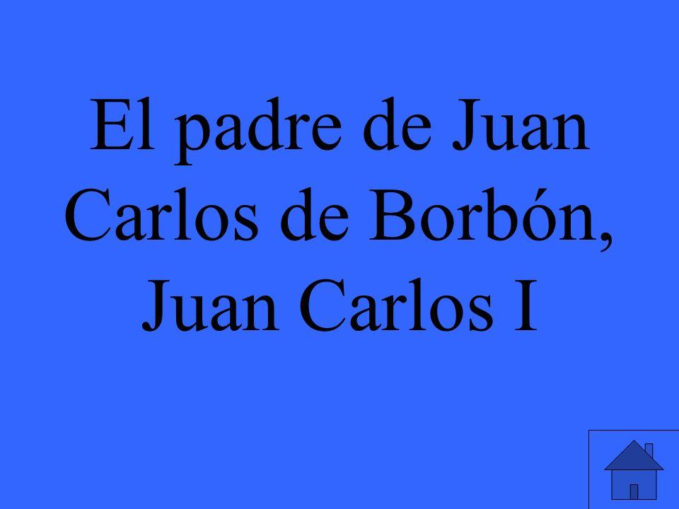 El padre de Juan Carlos de Borbón, Juan Carlos I