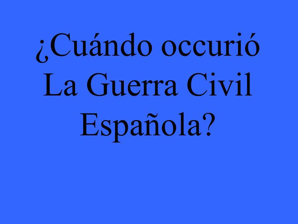 ¿Cuándo occurió La Guerra Civil Española
