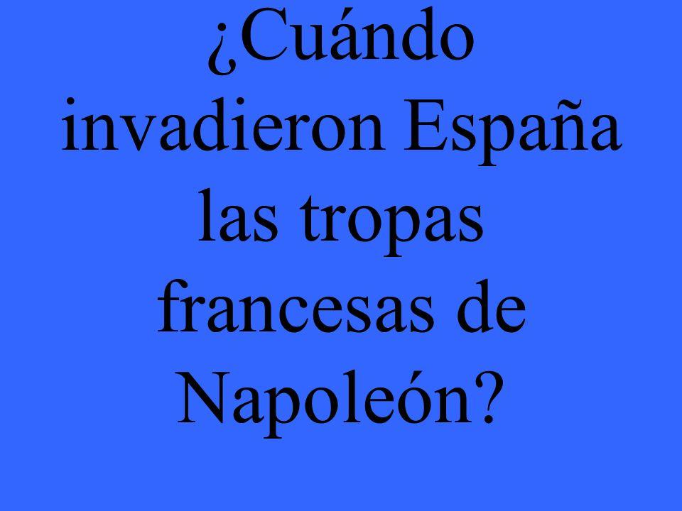 ¿Cuándo invadieron España las tropas francesas de Napoleón