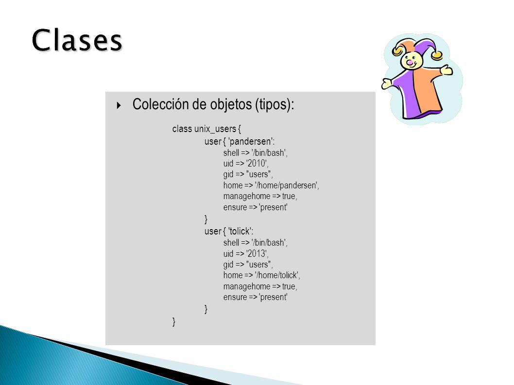 Un bloque de configuración de un servidor cliente Puede contener clases, tipos Si existe un nodo default, se aplica a todos los clientes conocidos que no tienen una definición específica node otter.roundtripnetworks.com { include sudo_clase include unix_users include apache_clase } node default { include sudo_clase include unix_users }